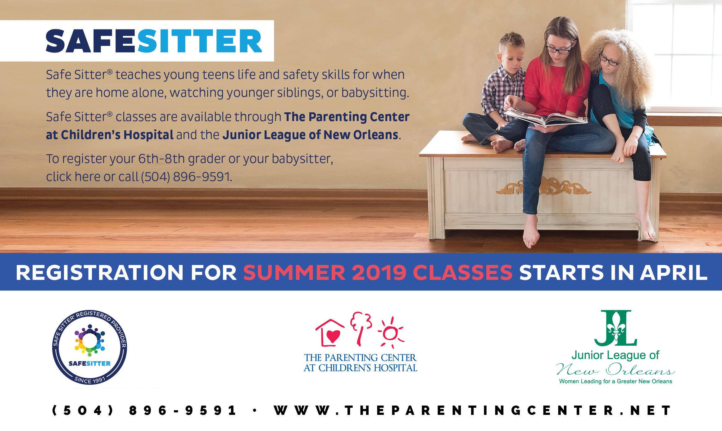 Safe Sitter program at The Parenting Center teaches young teens skills for babysitting or watching younger siblings. To register your 6th-8th grader or your babsitter, click on the image or call (504) 896-9591.
